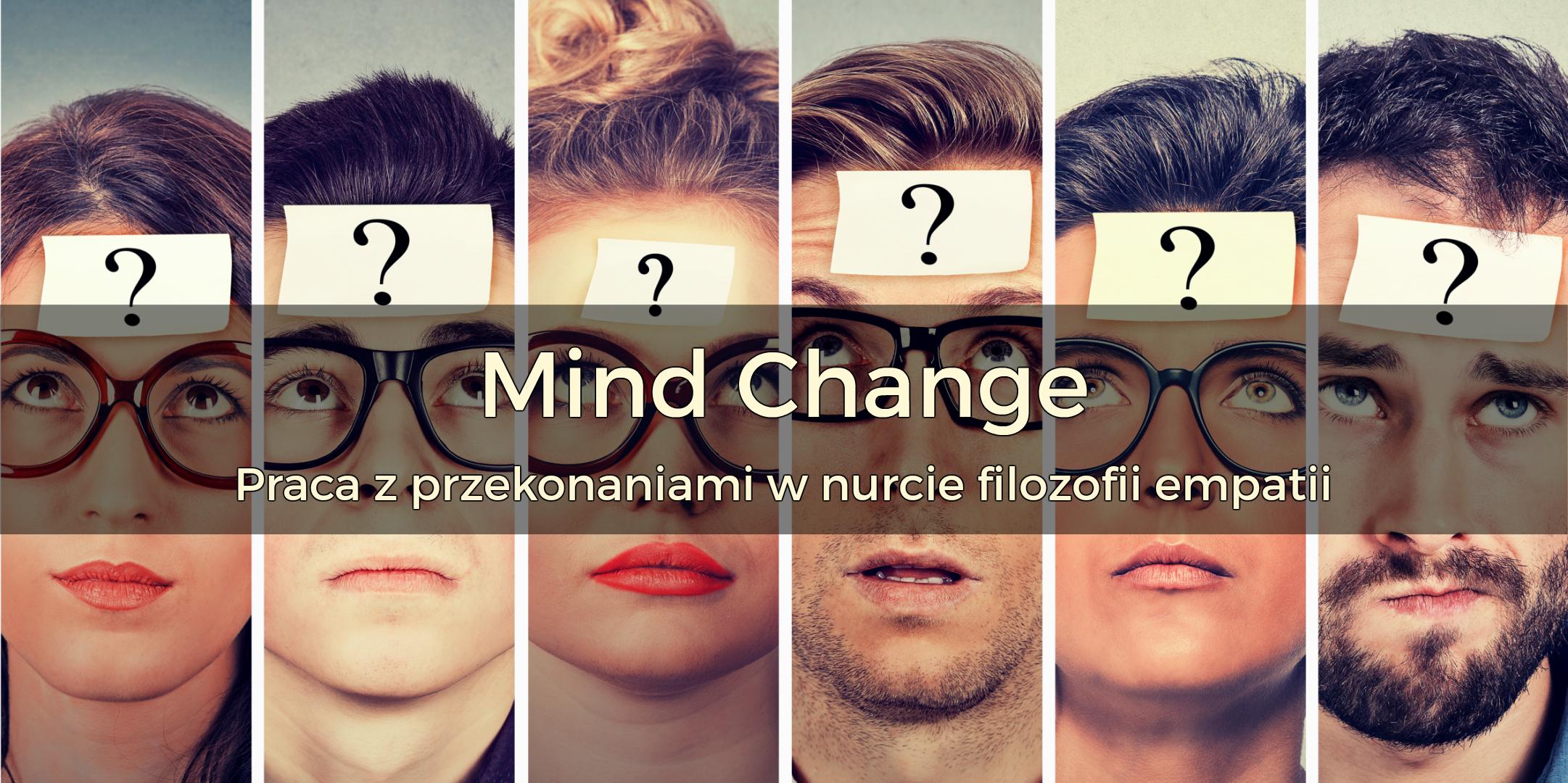 MindChange – praca z przekonaniami w nurcie filozofii empatii | 20-21 stycznia 2018 | Warszawa