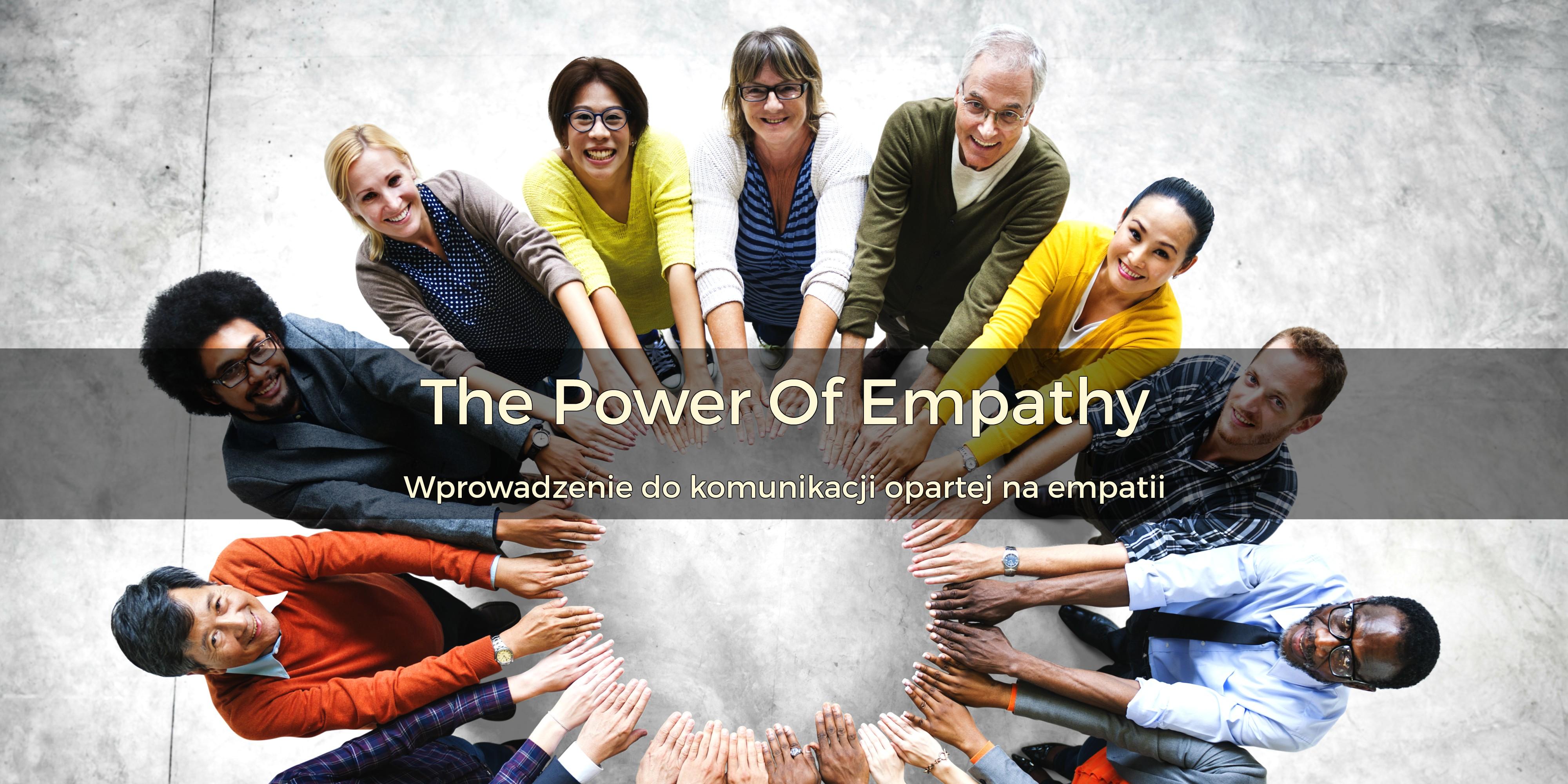 The Power Of Empathy – wprowadzenie do komunikacji empatycznej | 8-9 kwietnia 2017 | Warszawa
