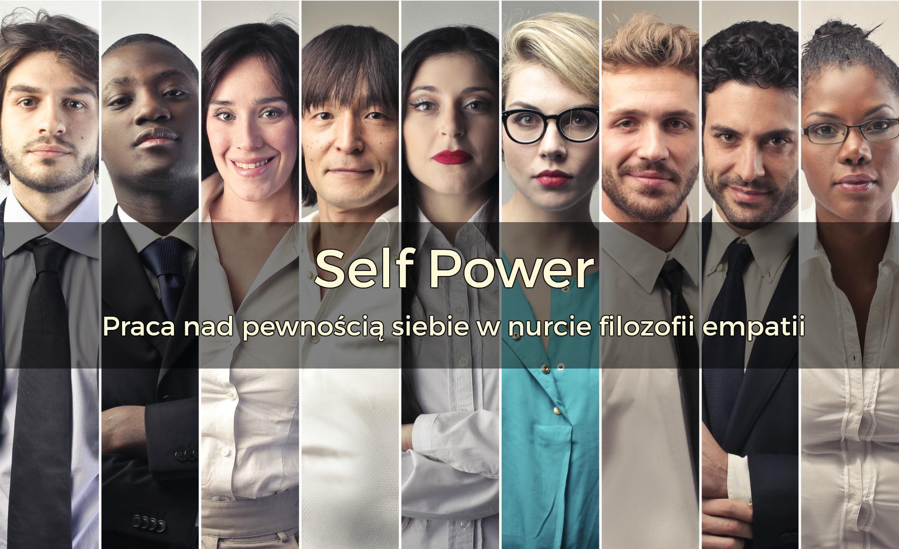 Self Power – praca nad pewnością siebie i transformacja wstydu w nurcie filozofii empatii | 2018 | Warszawa