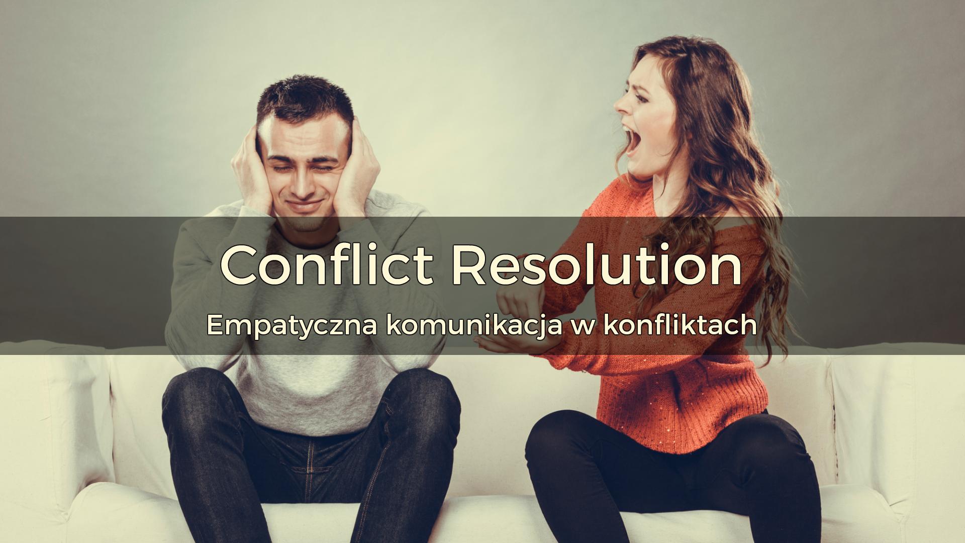 Conflict Resolution – empatyczna komunikacja w konfliktach | 2018 | Warszawa