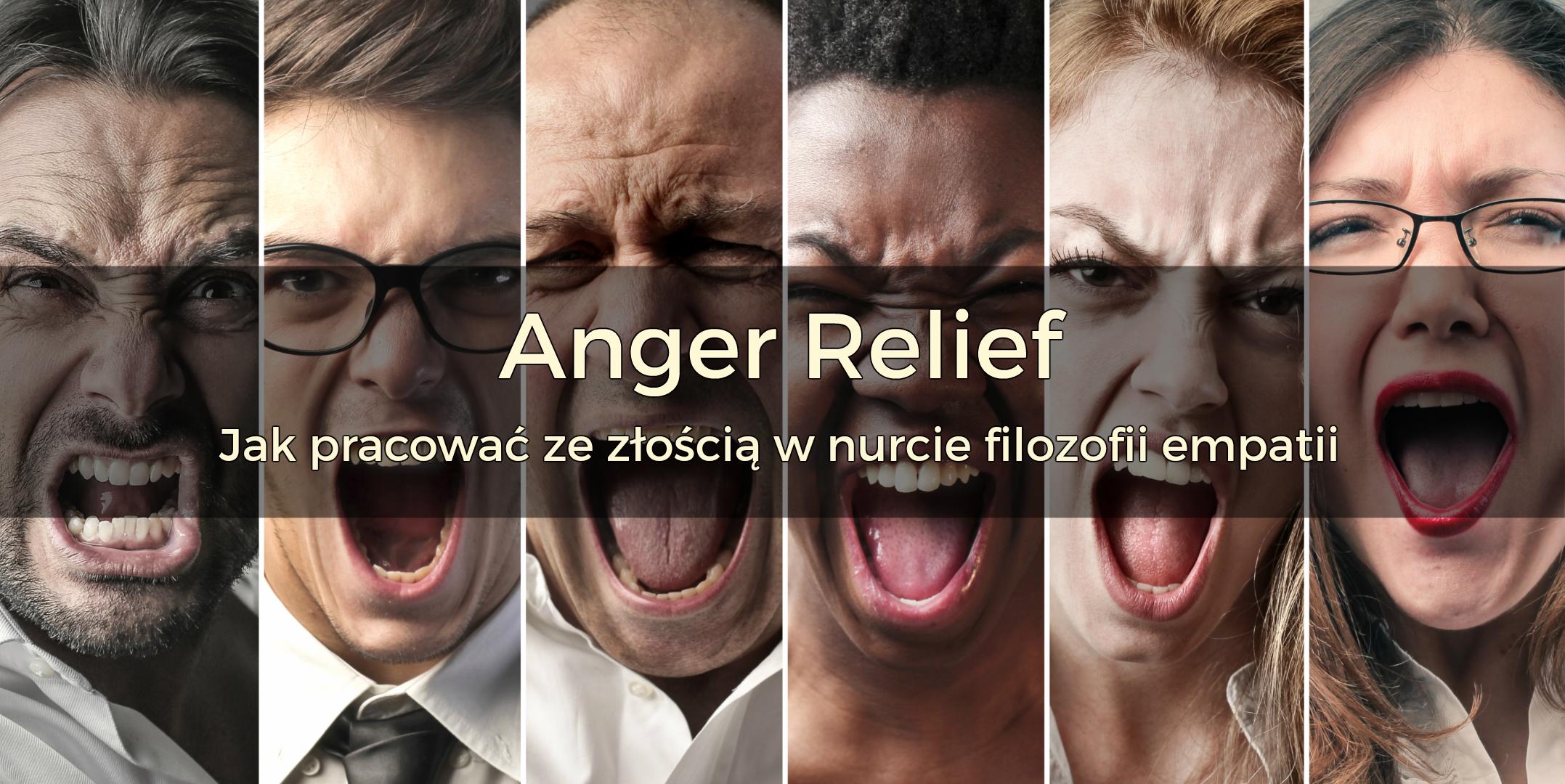 Anger Relief – jak pracować ze złością w nurcie filozofii empatii | 10-11 lutego 2018 | Warszawa